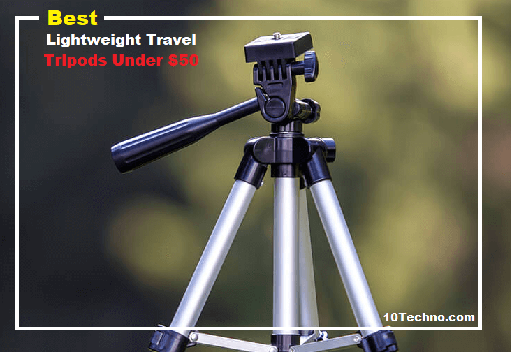 Best Lightweight Travel Tripods Under $50
