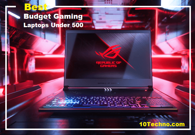 Best Budget Gaming Laptops Under 500