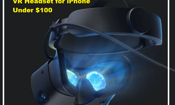 Best VR Headset for iPhone Under $100