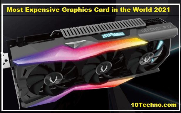 Most Expensive Graphics Card 2021