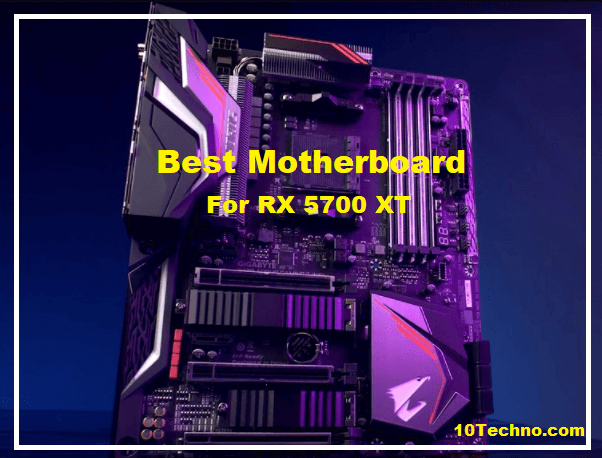 Best Motherboard for RX 5700 XT